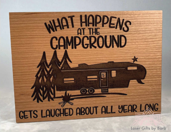 laser engraved wood what happens at the campground gets laughed about all year long