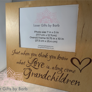 Picture frame - Just when you think you know what love is, along come grandchildren